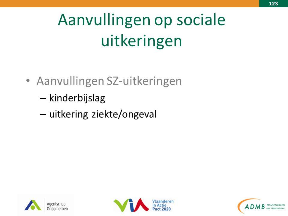 123 Aanvullingen op sociale uitkeringen Aanvullingen SZ-uitkeringen – kinderbijslag – uitkering ziekte/ongeval