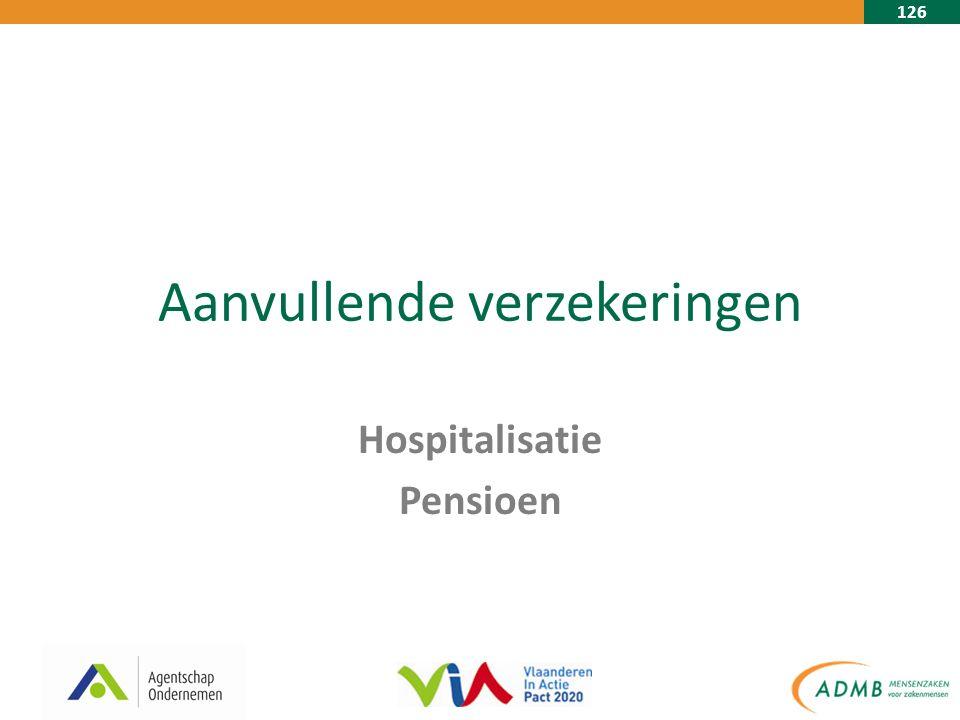 126 Aanvullende verzekeringen Hospitalisatie Pensioen