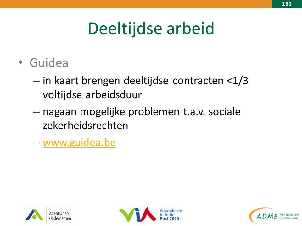 151 Deeltijdse arbeid Guidea – in kaart brengen deeltijdse contracten <1/3 voltijdse arbeidsduur – nagaan mogelijke problemen t.a.v.