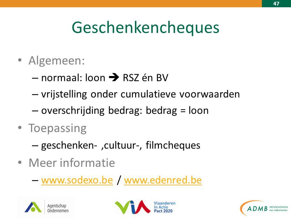47 Geschenkencheques Algemeen: – normaal: loon  RSZ én BV – vrijstelling onder cumulatieve voorwaarden – overschrijding bedrag: bedrag = loon Toepassing – geschenken-,cultuur-, filmcheques Meer informatie – www.sodexo.be / www.edenred.be www.sodexo.bewww.edenred.be