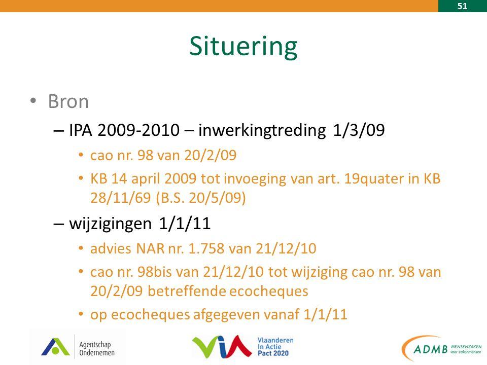 51 Situering Bron – IPA 2009-2010 – inwerkingtreding 1/3/09 cao nr.