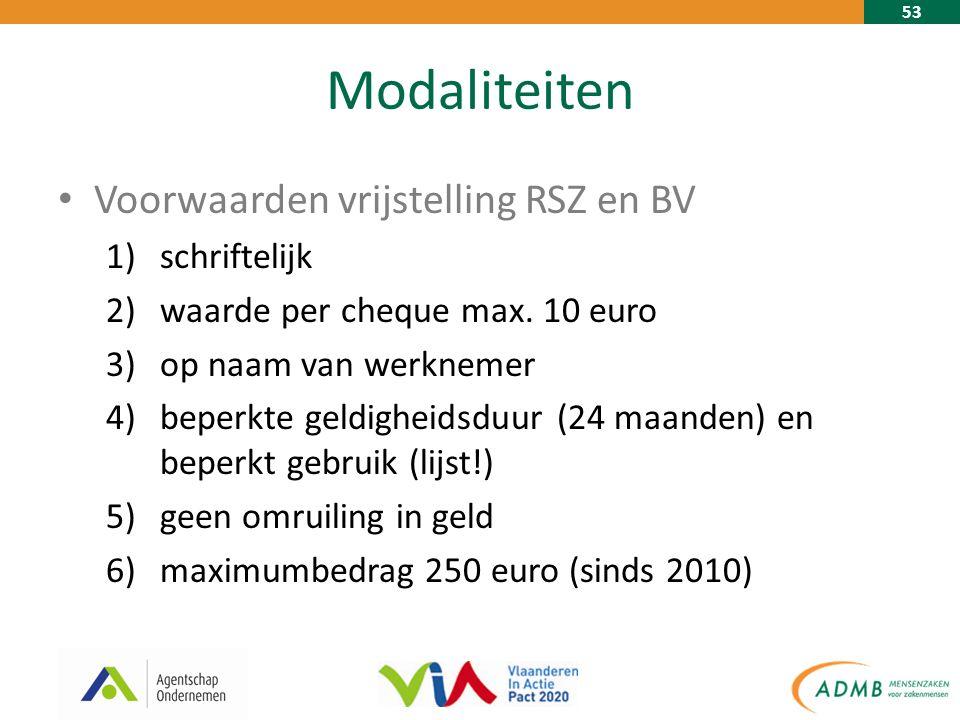 53 Modaliteiten Voorwaarden vrijstelling RSZ en BV 1)schriftelijk 2)waarde per cheque max.