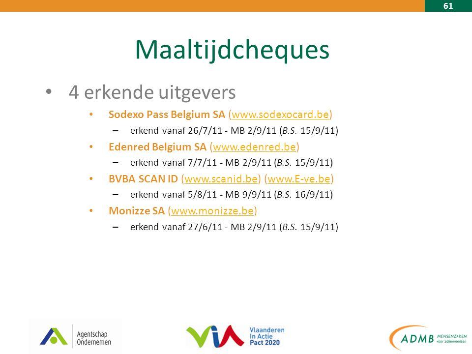 61 Maaltijdcheques 4 erkende uitgevers Sodexo Pass Belgium SA (www.sodexocard.be)www.sodexocard.be – erkend vanaf 26/7/11 - MB 2/9/11 (B.S.