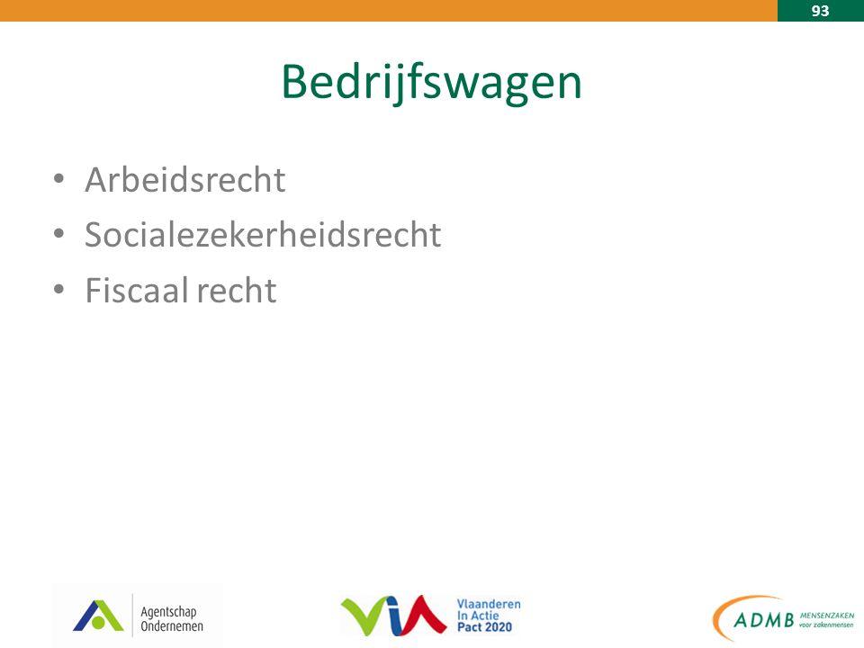 93 Bedrijfswagen Arbeidsrecht Socialezekerheidsrecht Fiscaal recht