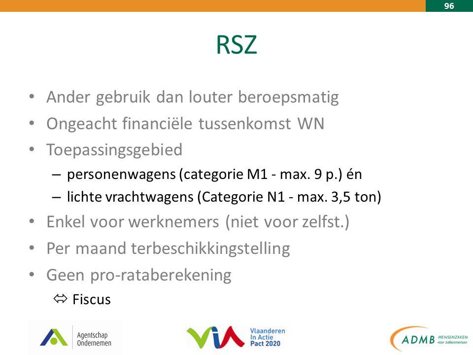 96 RSZ Ander gebruik dan louter beroepsmatig Ongeacht financiële tussenkomst WN Toepassingsgebied – personenwagens (categorie M1 - max.