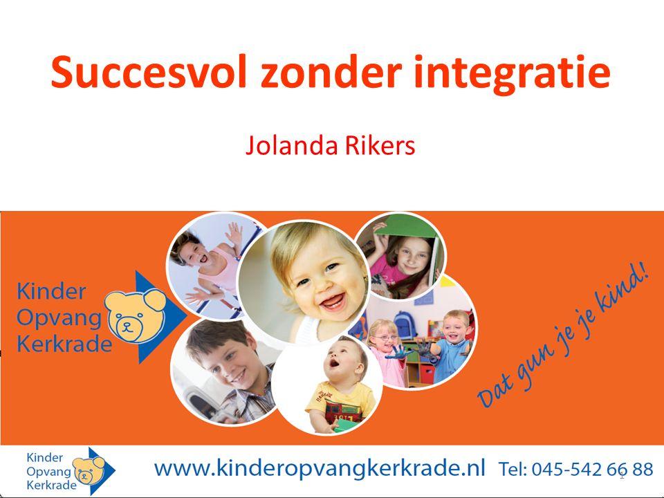 Succesvol zonder integratie Jolanda Rikers 1