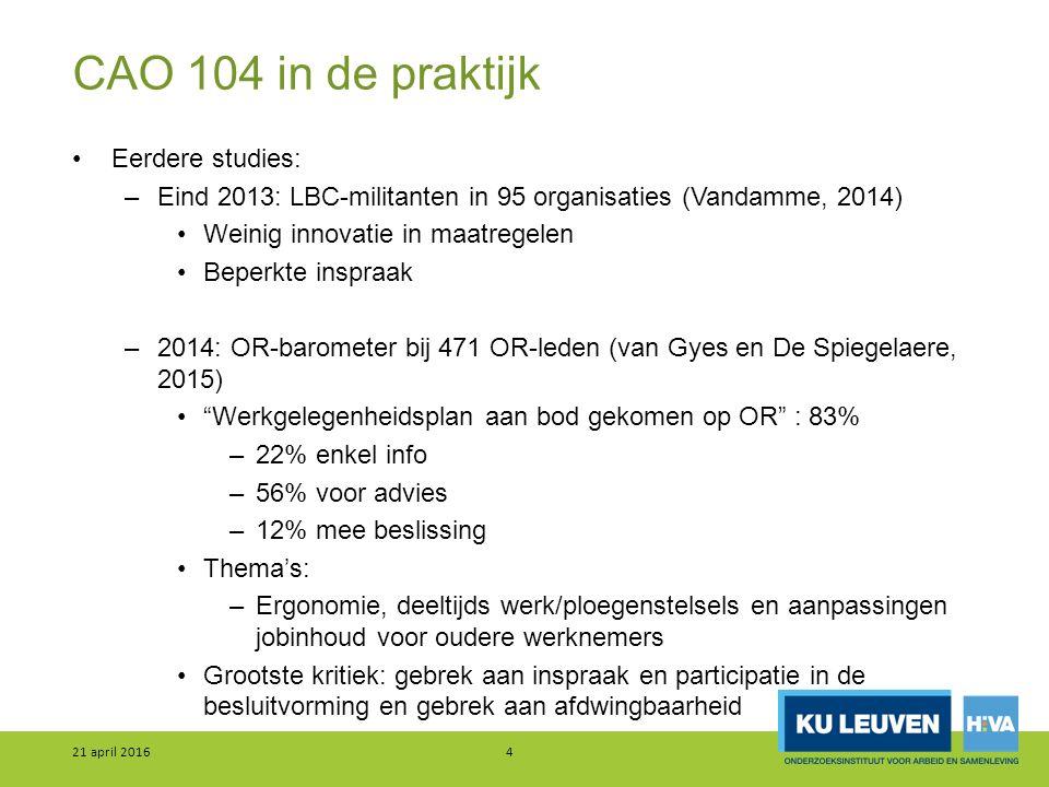 CAO 104 in de praktijk Eerdere studies: –Eind 2013: LBC-militanten in 95 organisaties (Vandamme, 2014) Weinig innovatie in maatregelen Beperkte inspra