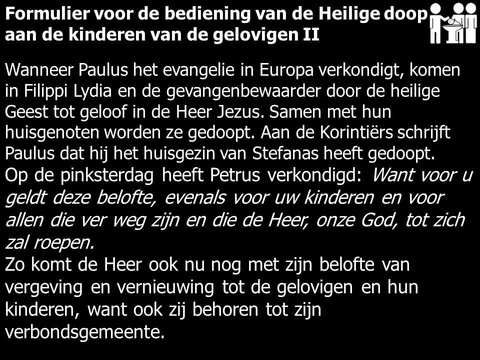 Wanneer Paulus het evangelie in Europa verkondigt, komen in Filippi Lydia en de gevangenbewaarder door de heilige Geest tot geloof in de Heer Jezus.