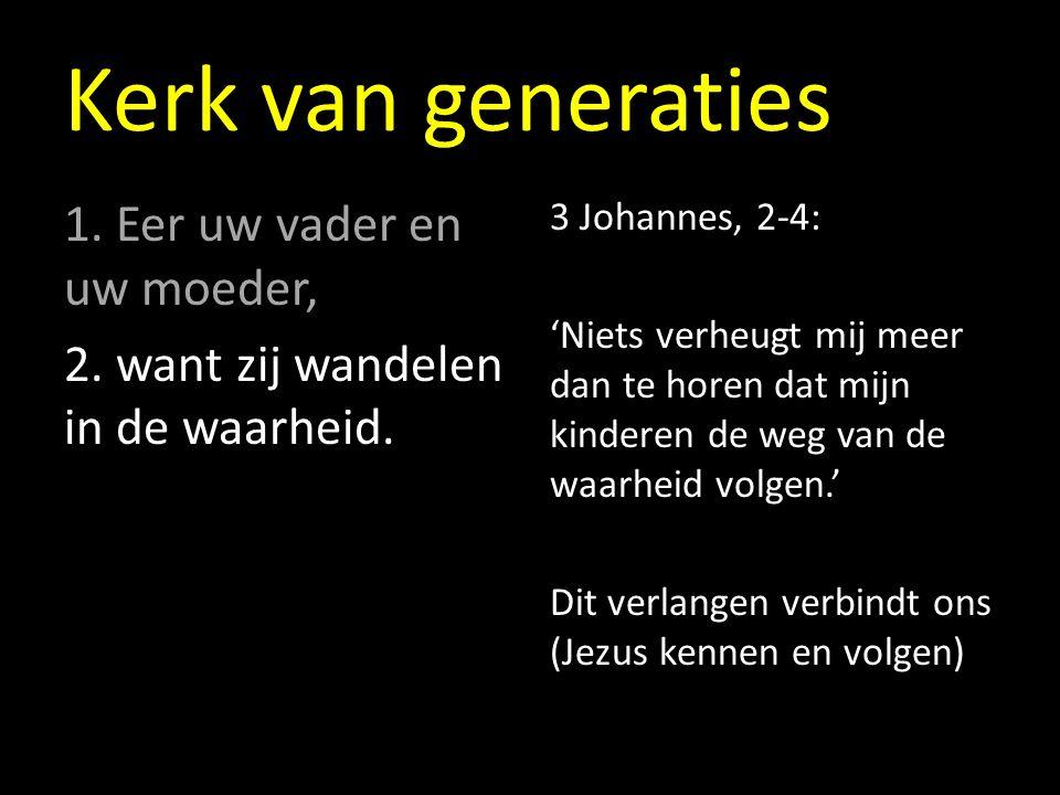 Kerk van generaties 1. Eer uw vader en uw moeder, 2.