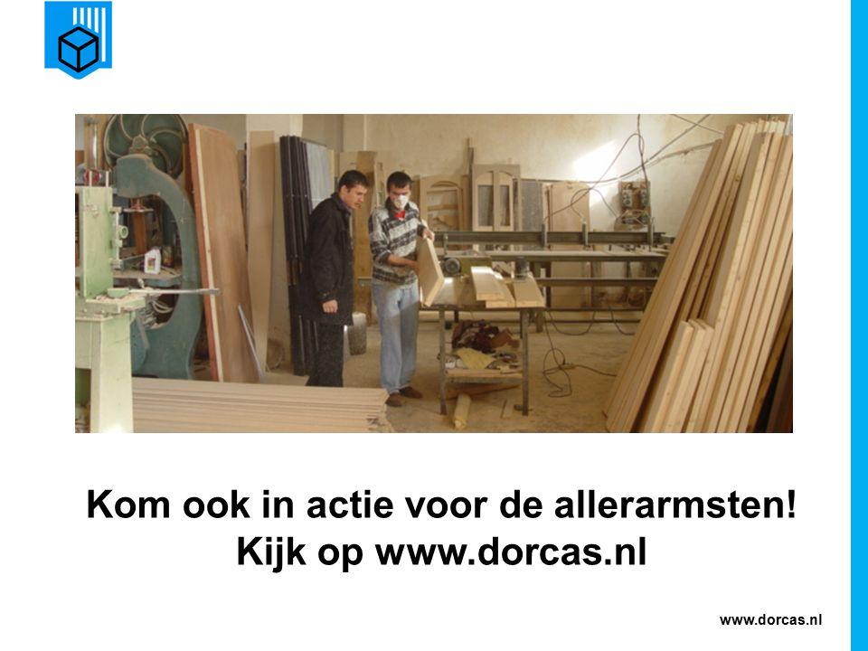 Kom ook in actie voor de allerarmsten! Kijk op www.dorcas.nl