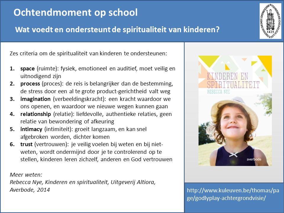Ochtendmoment op school Wat voedt en ondersteunt de spiritualiteit van kinderen.