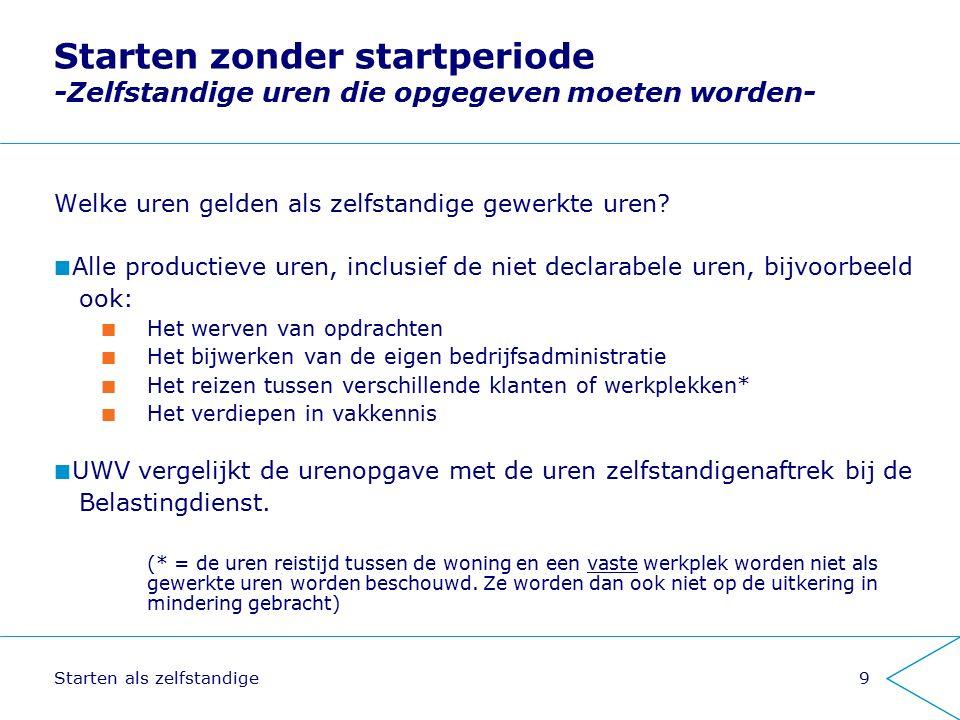 Starten als zelfstandige20 Freelance / ZZP Geen juridische status Loondienst Ondernemer Belastingdienst bepaalt status ( eventueel VAR-verklaring)