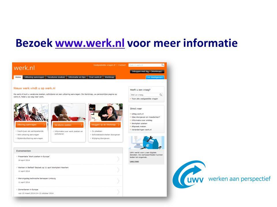 Bezoek www.werk.nl voor meer informatiewww.werk.nl