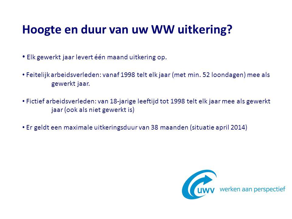 Hoogte en duur van uw WW uitkering. Elk gewerkt jaar levert één maand uitkering op.