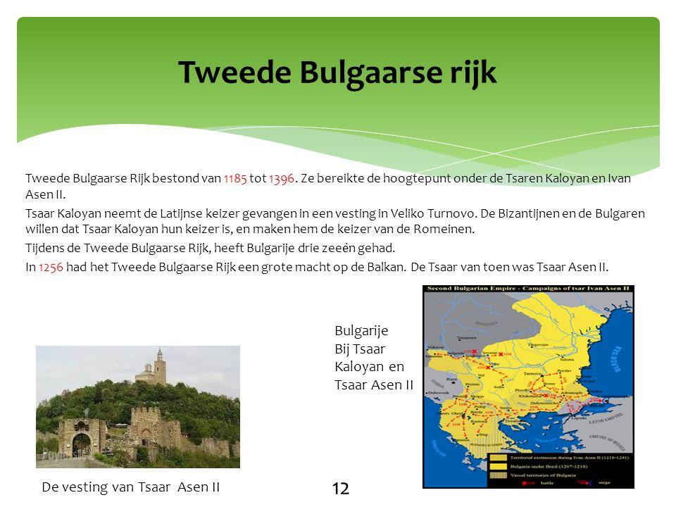 Tweede Bulgaarse rijk 12 De vesting van Tsaar Asen II Bulgarije Bij Tsaar Kaloyan en Tsaar Asen II