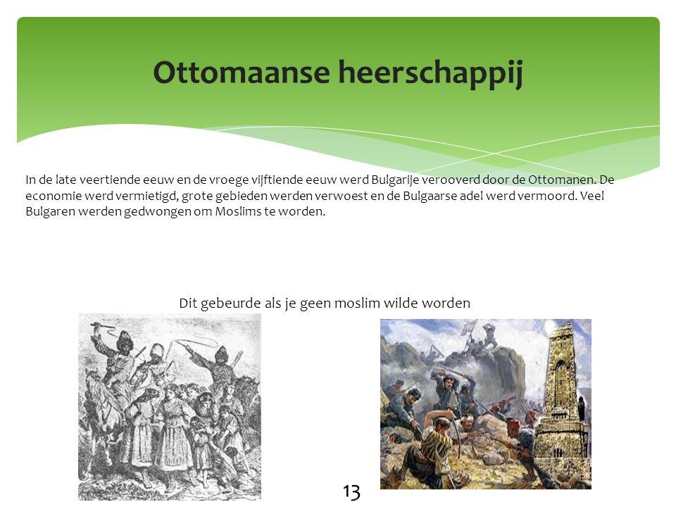 In de late veertiende eeuw en de vroege vijftiende eeuw werd Bulgarije verooverd door de Ottomanen.