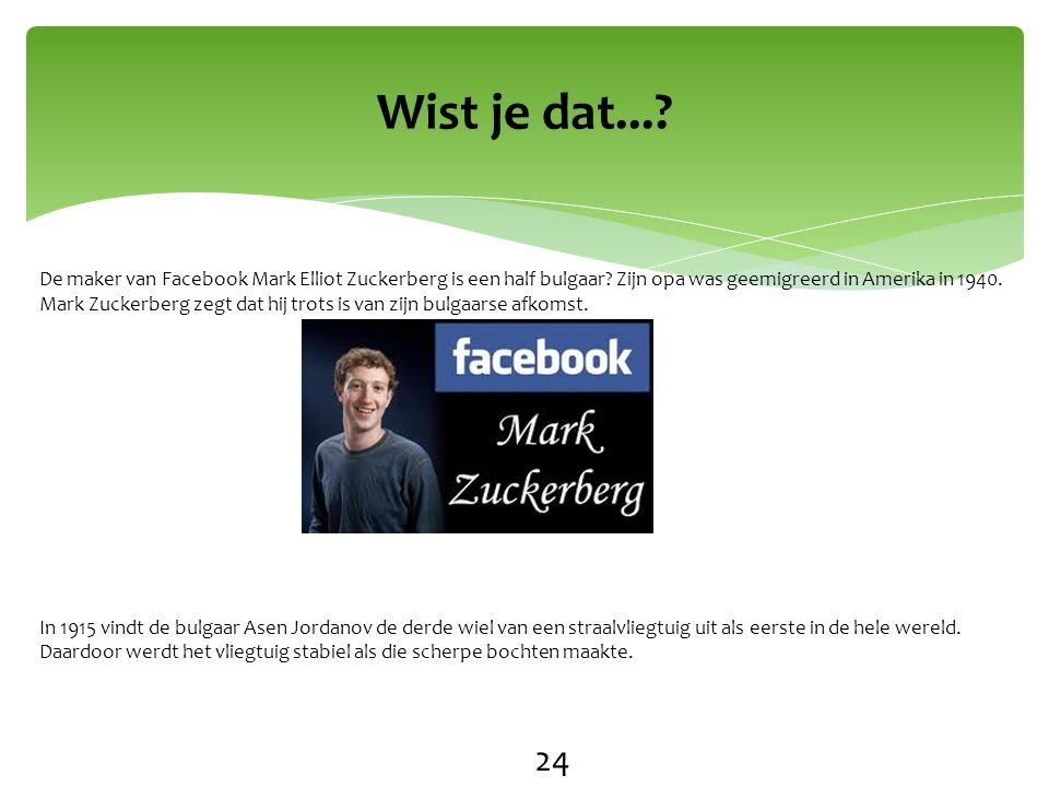 De maker van Facebook Mark Elliot Zuckerberg is een half bulgaar.