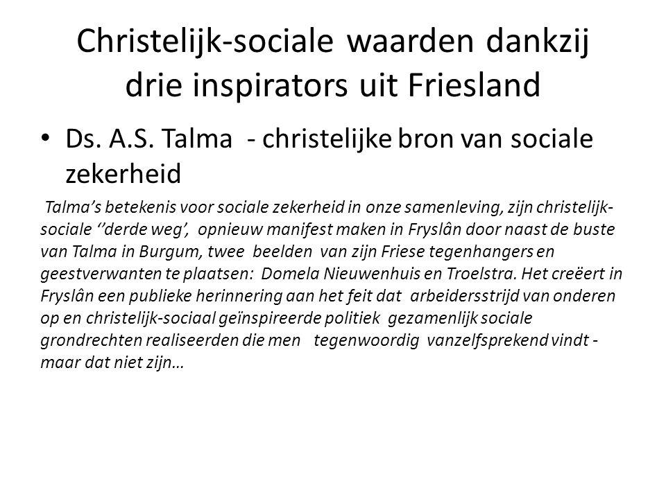 Christelijk-sociale waarden dankzij drie inspirators uit Friesland Ds.