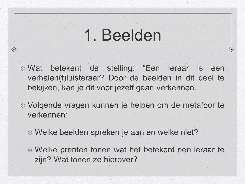 1. Beelden Wat betekent de stelling: Een leraar is een verhalen(f)luisteraar.