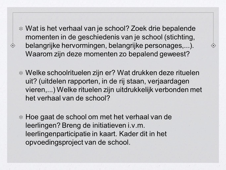 Wat is het verhaal van je school.