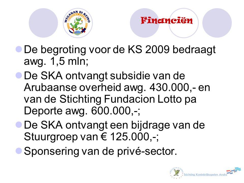 De begroting voor de KS 2009 bedraagt awg. 1,5 mln; De SKA ontvangt subsidie van de Arubaanse overheid awg. 430.000,- en van de Stichting Fundacion Lo