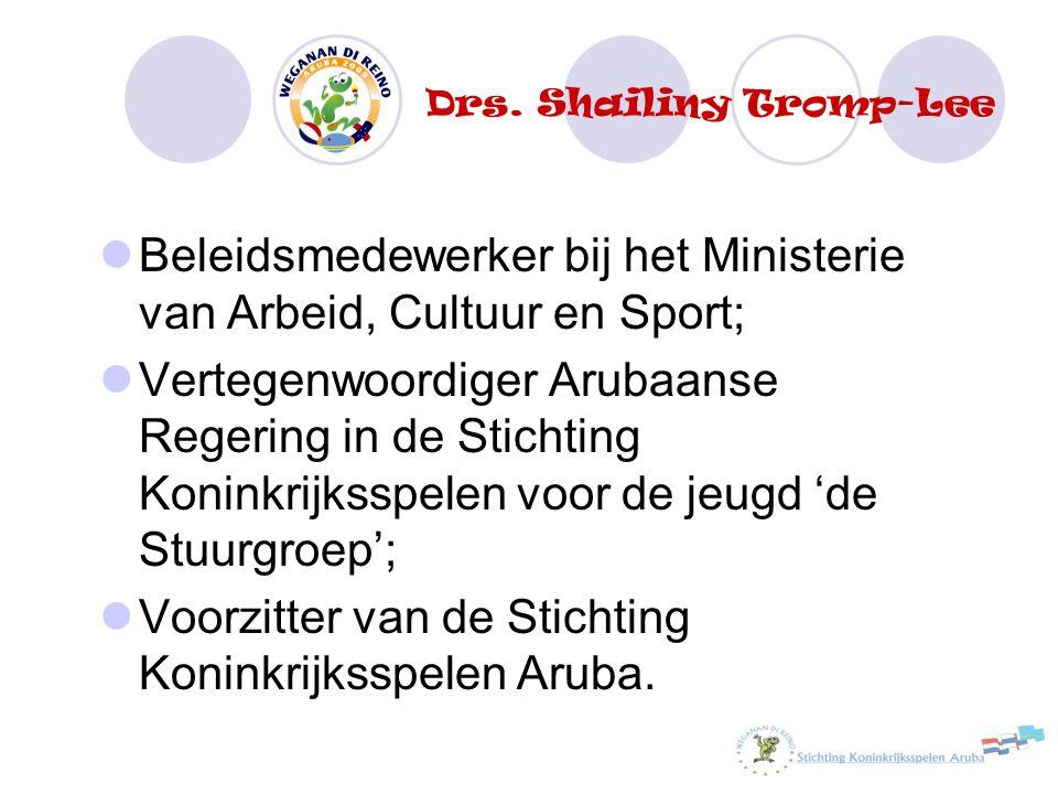 Beleidsmedewerker bij het Ministerie van Arbeid, Cultuur en Sport; Vertegenwoordiger Arubaanse Regering in de Stichting Koninkrijksspelen voor de jeug