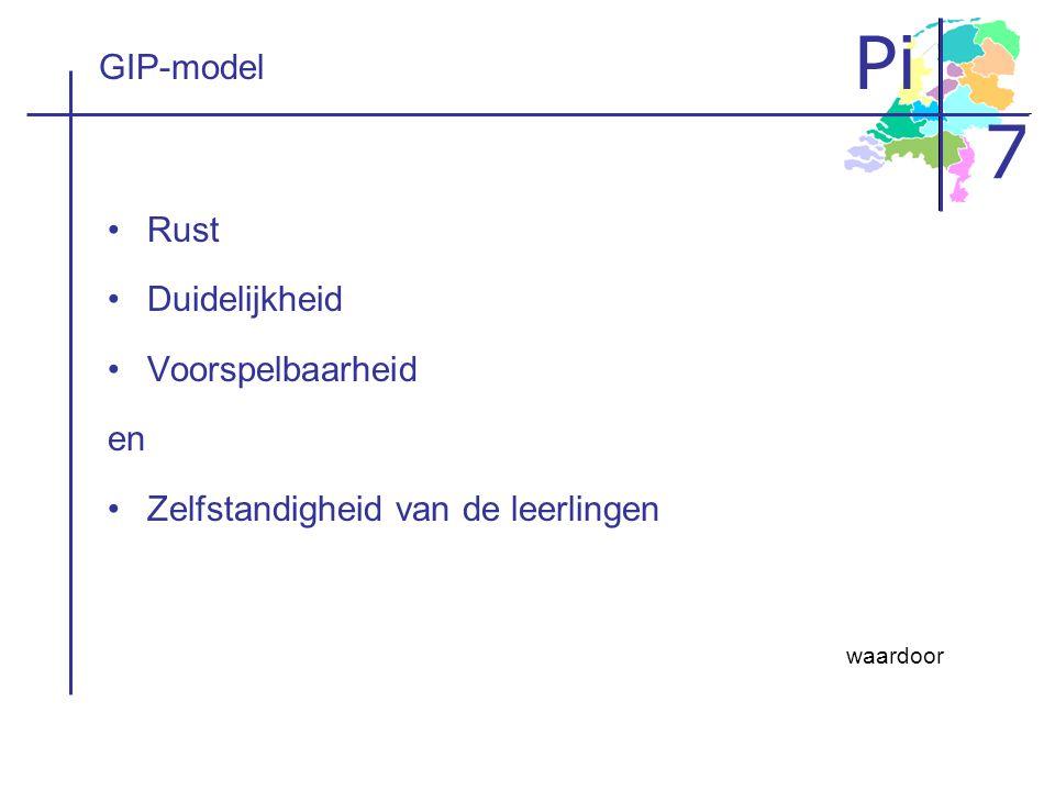 Pi 7 GIP-model Rust Duidelijkheid Voorspelbaarheid en Zelfstandigheid van de leerlingen waardoor