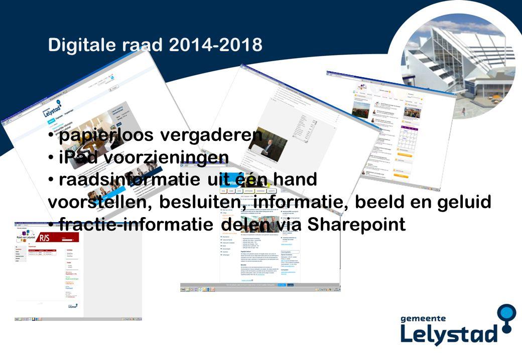 PowerPoint presentatie Lelystad Digitale raad 2014-2018 papierloos vergaderen iPad voorzieningen raadsinformatie uit één hand voorstellen, besluiten, informatie, beeld en geluid fractie-informatie delen via Sharepoint