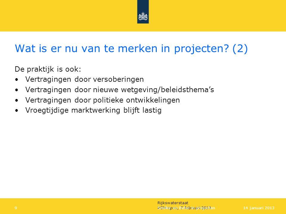 Rijkswaterstaat PGM open, 7 februari 2013Sneller en Beter in projecten914 januari 2013 Wat is er nu van te merken in projecten.