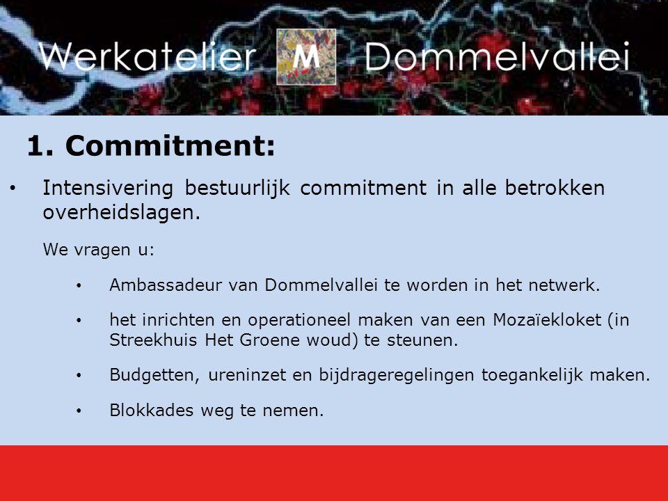 1. Commitment: Intensivering bestuurlijk commitment in alle betrokken overheidslagen.