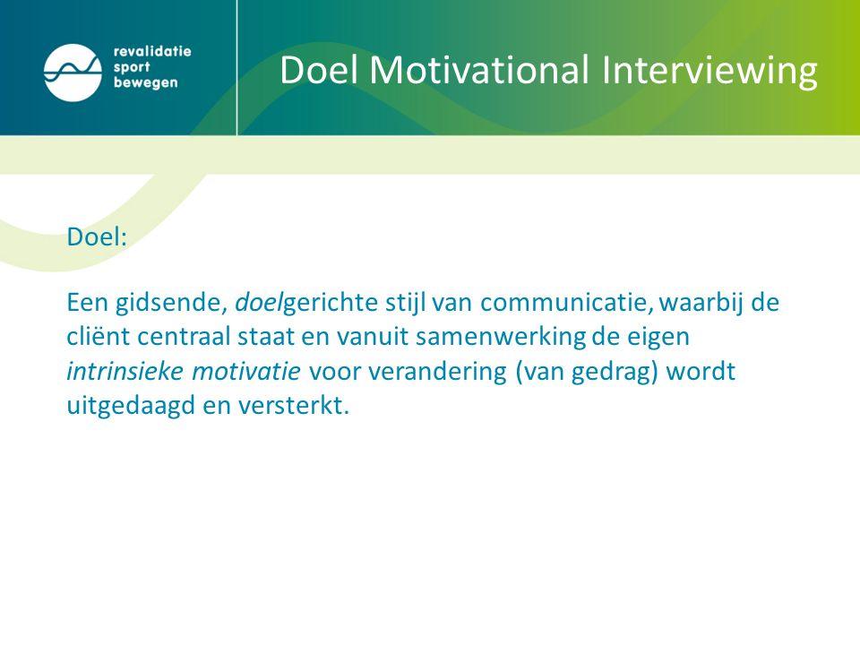 Doel: Een gidsende, doelgerichte stijl van communicatie, waarbij de cliënt centraal staat en vanuit samenwerking de eigen intrinsieke motivatie voor verandering (van gedrag) wordt uitgedaagd en versterkt.