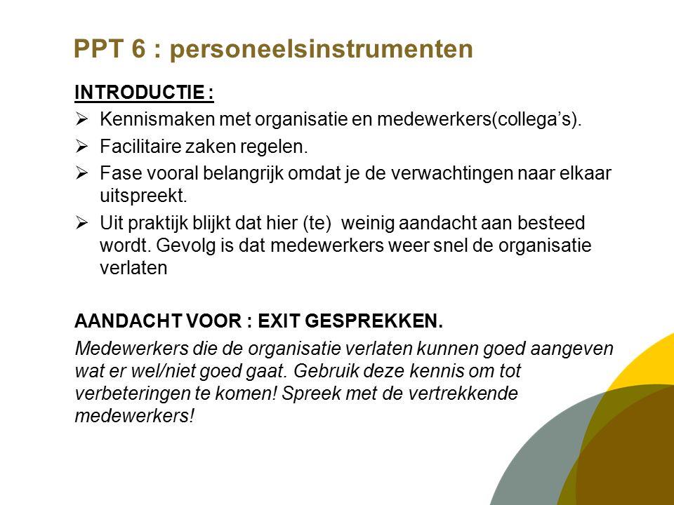 PPT 6 : personeelsinstrumenten INTRODUCTIE :  Kennismaken met organisatie en medewerkers(collega's).