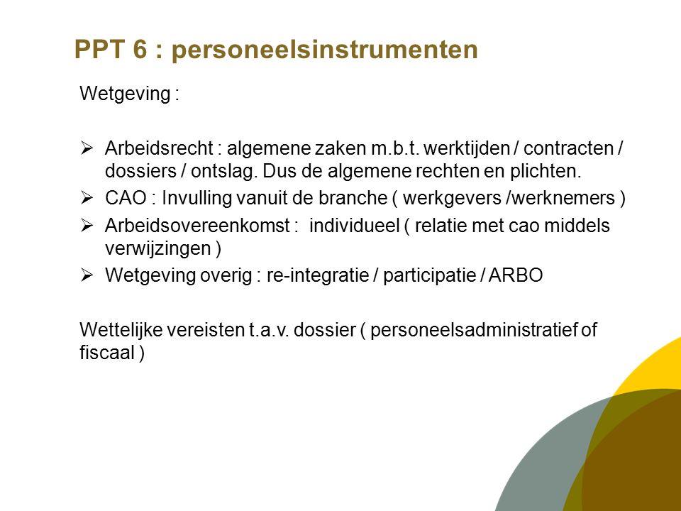 PPT 6 : personeelsinstrumenten De personeelsinstrumenten :