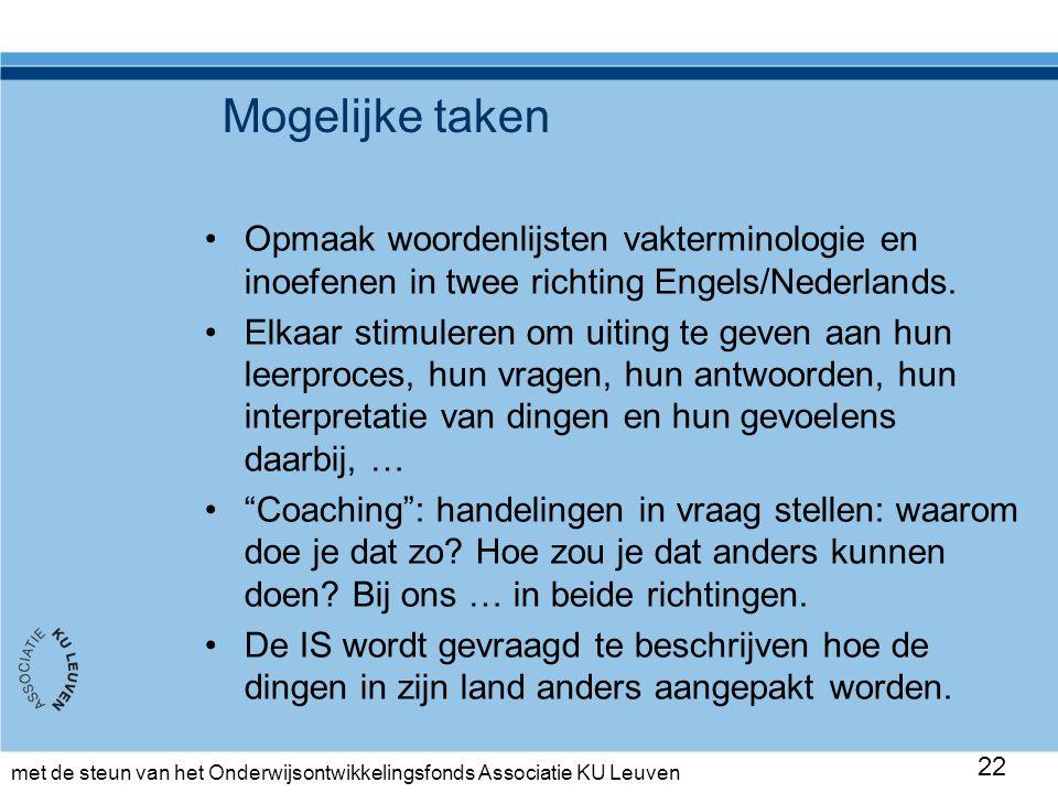met de steun van het Onderwijsontwikkelingsfonds Associatie KU Leuven Mogelijke taken Opmaak woordenlijsten vakterminologie en inoefenen in twee richting Engels/Nederlands.