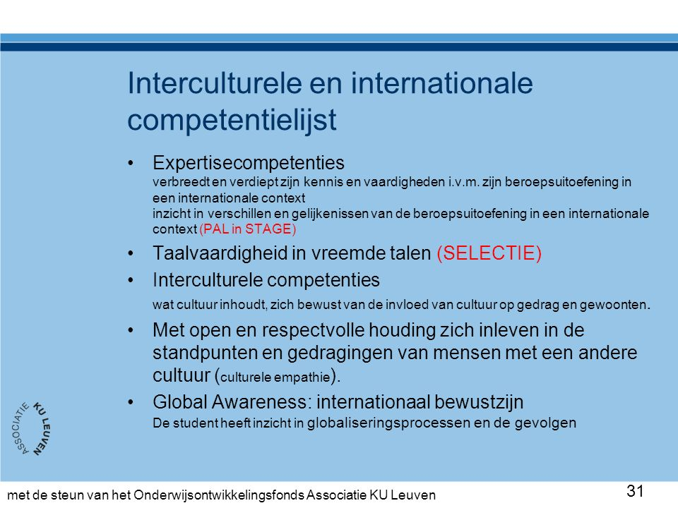 met de steun van het Onderwijsontwikkelingsfonds Associatie KU Leuven Interculturele en internationale competentielijst Expertisecompetenties verbreedt en verdiept zijn kennis en vaardigheden i.v.m.