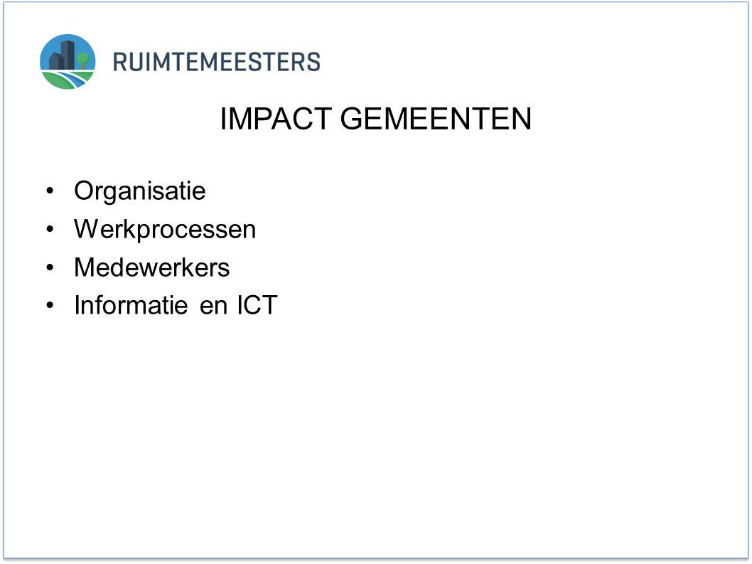 IMPACT GEMEENTEN Organisatie Werkprocessen Medewerkers Informatie en ICT