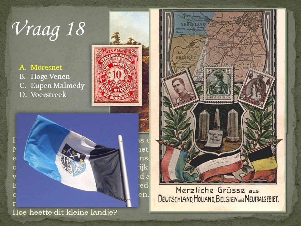 Vraag 18 Het drielandenpunt in Limburg was ooit een vierlandenpunt. Na de Napoleontische oorlogen werd bij het Congres van Wenen onder anderen een min