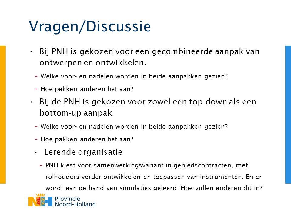 Vragen/Discussie Bij PNH is gekozen voor een gecombineerde aanpak van ontwerpen en ontwikkelen. –Welke voor- en nadelen worden in beide aanpakken gezi