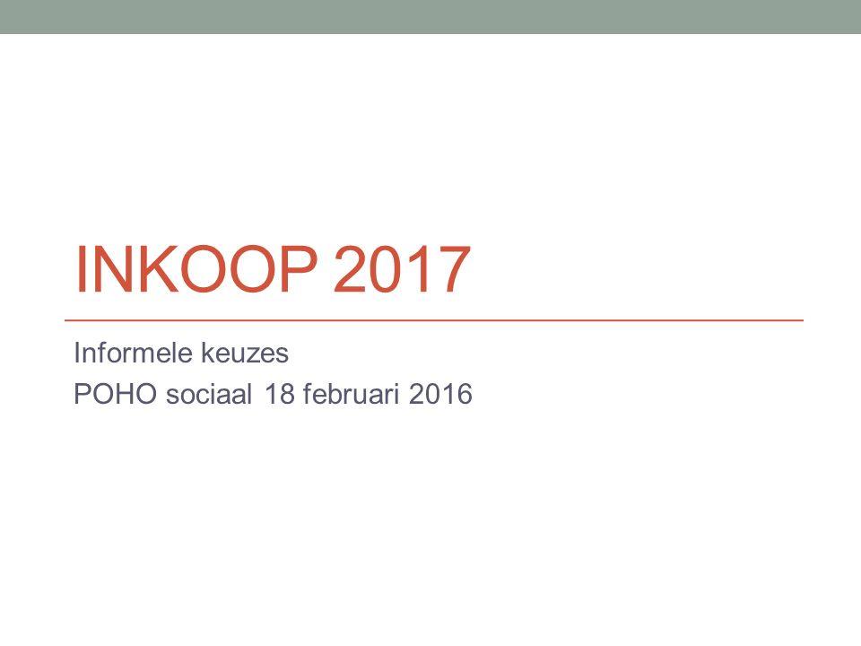 INKOOP 2017 Informele keuzes POHO sociaal 18 februari 2016