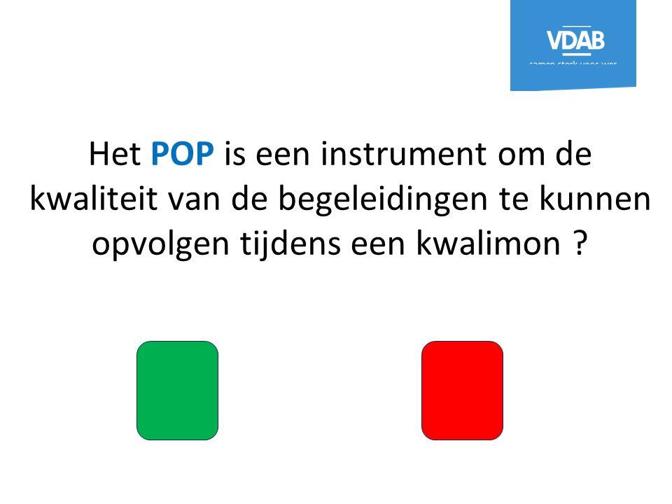 Het POP is een instrument om de kwaliteit van de begeleidingen te kunnen opvolgen tijdens een kwalimon ?