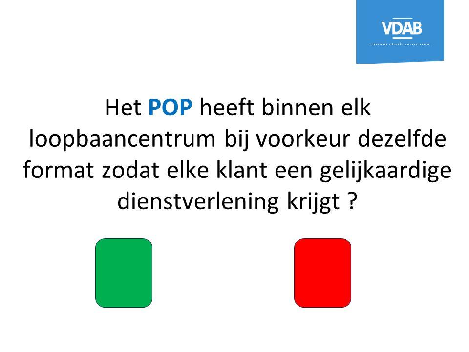 Het POP heeft binnen elk loopbaancentrum bij voorkeur dezelfde format zodat elke klant een gelijkaardige dienstverlening krijgt