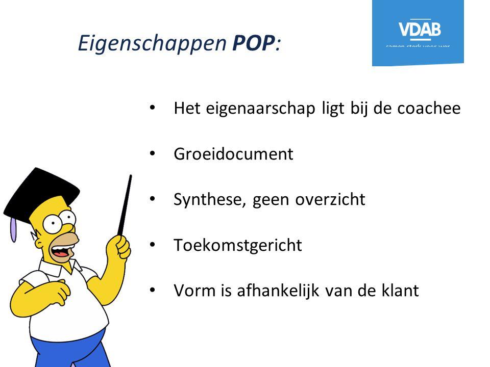 Het eigenaarschap ligt bij de coachee Groeidocument Synthese, geen overzicht Toekomstgericht Vorm is afhankelijk van de klant Eigenschappen POP: