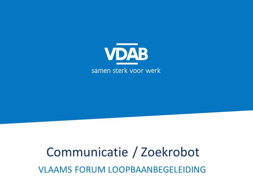 Communicatie / Zoekrobot VLAAMS FORUM LOOPBAANBEGELEIDING