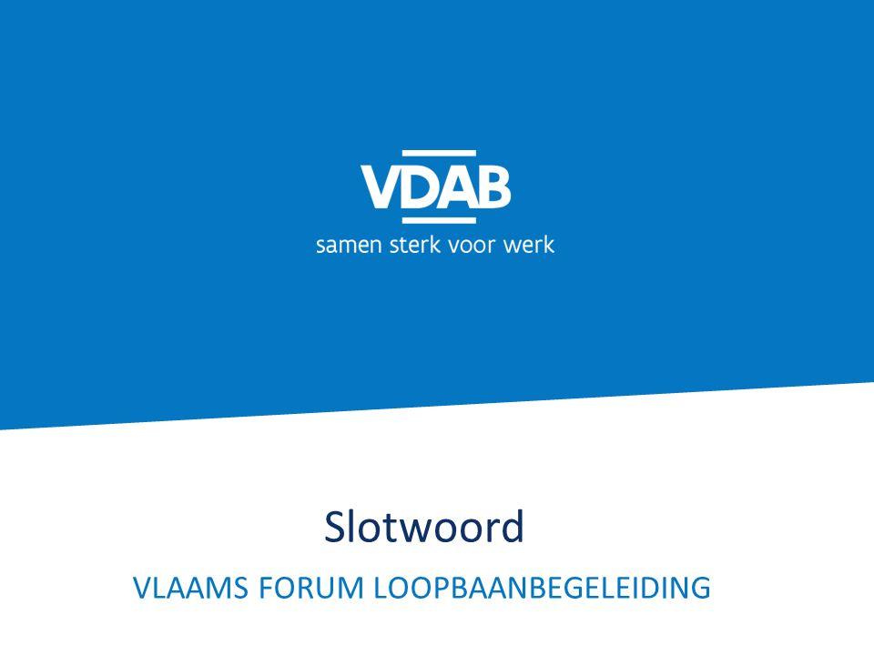 Slotwoord VLAAMS FORUM LOOPBAANBEGELEIDING