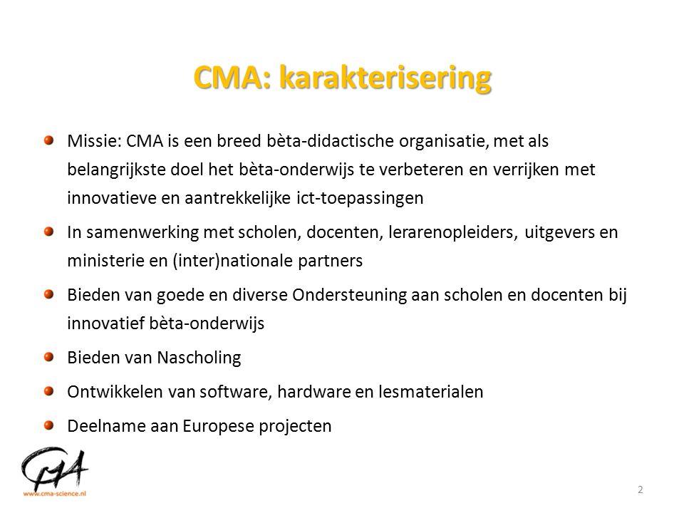 CMA: karakterisering Missie: CMA is een breed bèta-didactische organisatie, met als belangrijkste doel het bèta-onderwijs te verbeteren en verrijken met innovatieve en aantrekkelijke ict-toepassingen In samenwerking met scholen, docenten, lerarenopleiders, uitgevers en ministerie en (inter)nationale partners Bieden van goede en diverse Ondersteuning aan scholen en docenten bij innovatief bèta-onderwijs Bieden van Nascholing Ontwikkelen van software, hardware en lesmaterialen Deelname aan Europese projecten 2