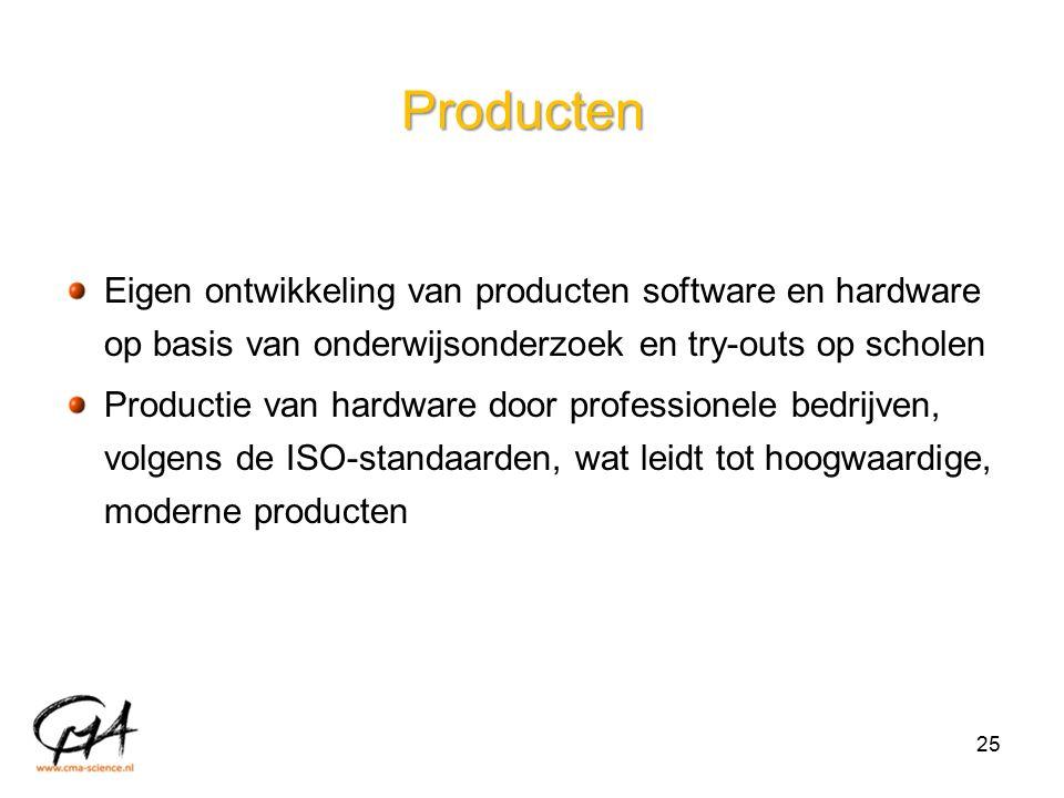 Producten Eigen ontwikkeling van producten software en hardware op basis van onderwijsonderzoek en try-outs op scholen Productie van hardware door professionele bedrijven, volgens de ISO-standaarden, wat leidt tot hoogwaardige, moderne producten 25