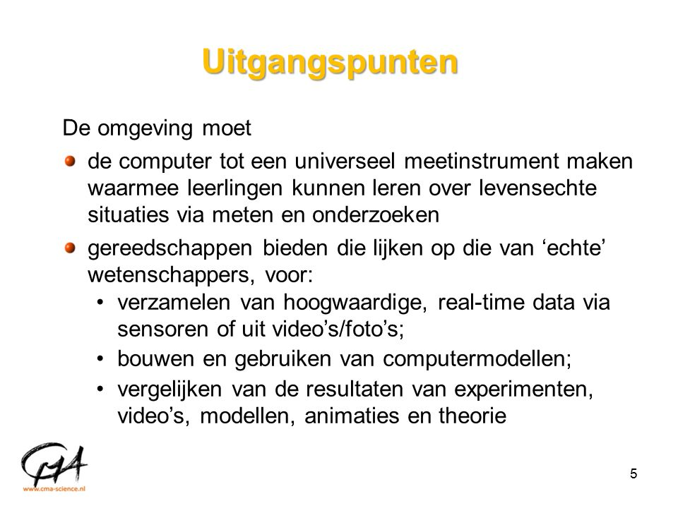 Bronnen voor lesmateriaal http://cma-science.nl/lesmateriaal http://cma-science.nl/lesmateriaal/coach6/ovb/index.html http://cma-science.nl/lesmateriaal/coach6/ictforist/ http://cma-science.nl/videotutorials http://staff.science.uva.nl/~heck/dissertationHeck.pdf vincent@cma-science.nl ron@cma-science.nl 26