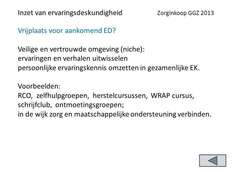 Inzet van ervaringsdeskundigheid Zorginkoop GGZ 2013 Vrijplaats voor aankomend ED.
