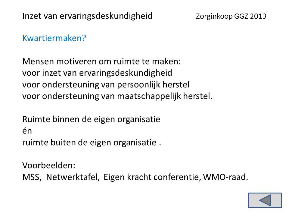 Inzet van ervaringsdeskundigheid Zorginkoop GGZ 2013 Kwartiermaken.