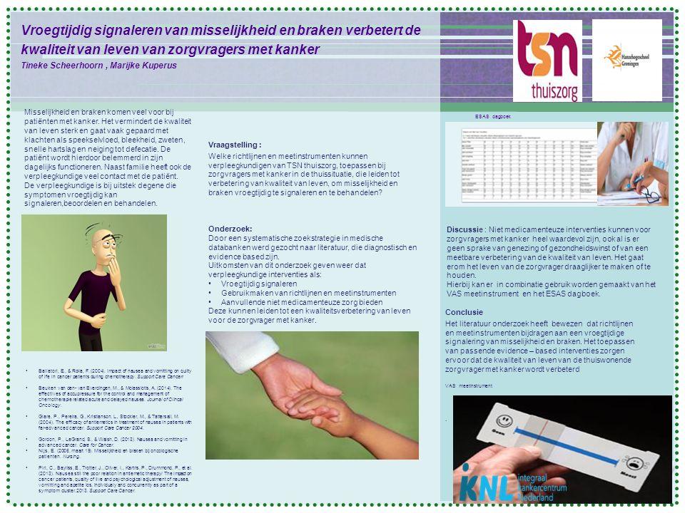 Vroegtijdig signaleren van misselijkheid en braken verbetert de kwaliteit van leven van zorgvragers met kanker Tineke Scheerhoorn, Marijke Kuperus Con